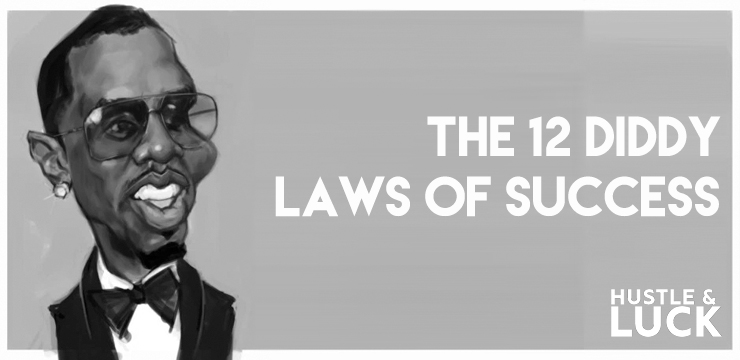 The 12 Laws of Success According to Diddy