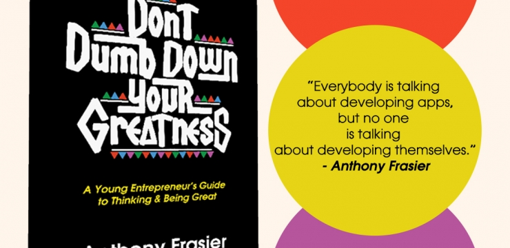 "New book ""Don't Dumb Down Your Greatness"" Available Now"